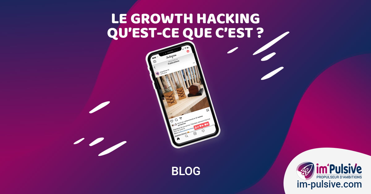 Im'Pulsive - Article Growth Hacking, qu'est-ce que c'est ?