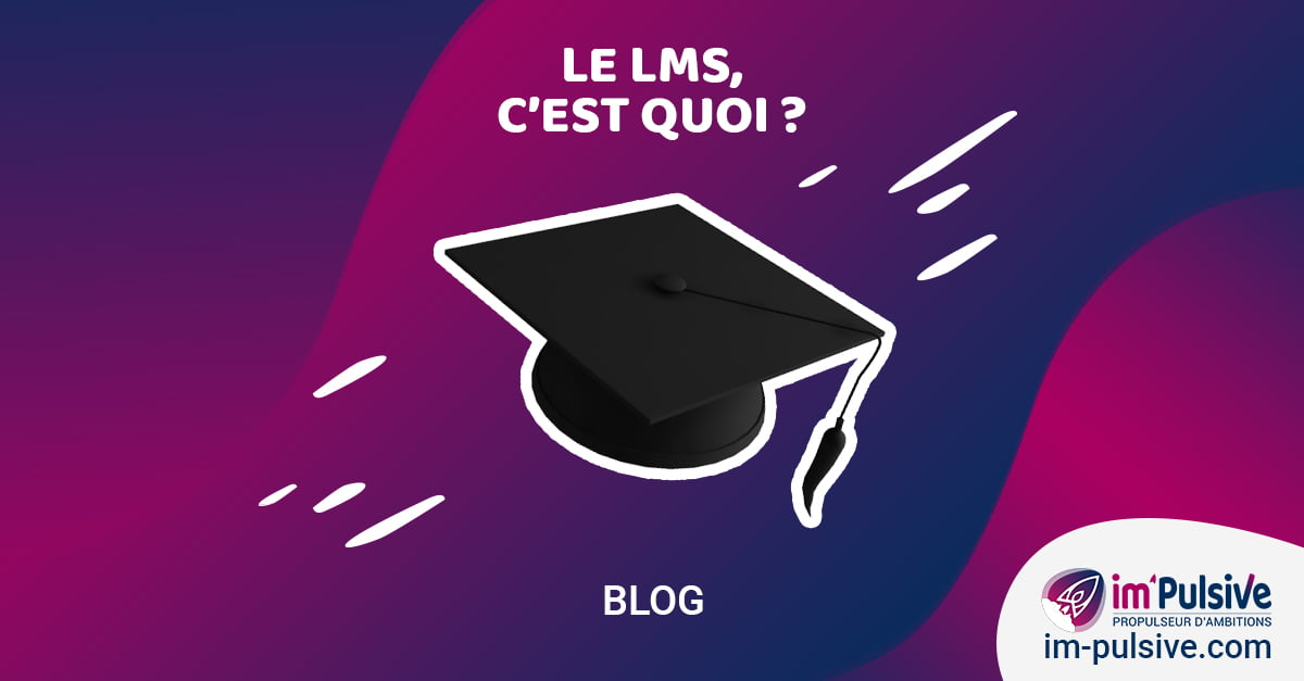 Im'Pulsive - Article - Learning Management System, c'est quoi ?